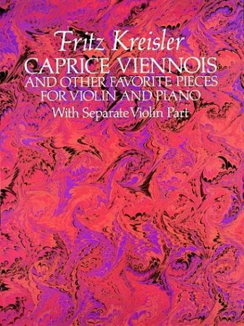 Caprice Viennois and Other Favorite Pieces for Violin and Piano: with Separate Violin Part