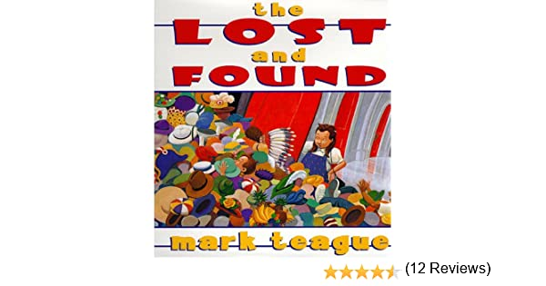 The Lost And Found: Mark Teague: 9780590846196: Amazon.com: Books