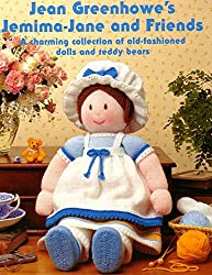 Jean Greenhowe's Jemima-Jane and friends: A charming collection of old-fashioned dolls and teddy bears