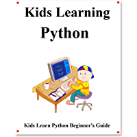 Kids Learning Python: Kids learn coding like playing games (English Edition)