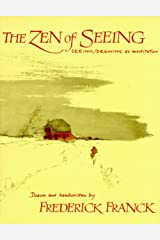 The Zen of Seeing: Seeing/Drawing as Meditation Paperback