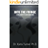Into The Fringe: A True Story of Alien Abduction
