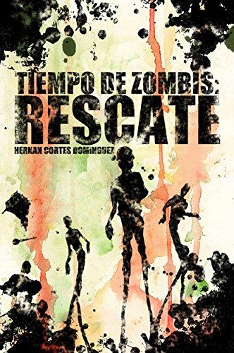 Descargar Libro Tiempo De Zombis: Rescate Hernán Cortés Domínguez