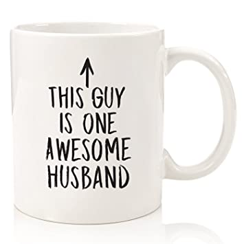 Husband Gifts - Funny Coffee Mug: One Awesome Husband - Best