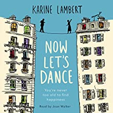 Now Let's Dance Audiobook by Karine Lambert, Anthea Bell - translator Narrated by Joan Walker