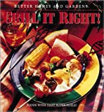 Grill It Right, Better Homes and Gardens Editors and Carolyn B. Mitchell, 069620472X
