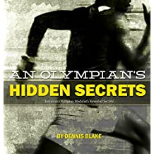 An Olympian's Hidden Secrets: To Knock Out Fear, Overcome Challenges, and Achieve Goals