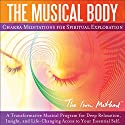 The Musical Body: Chakra Meditations for Spiritual Exploration Speech by David Ison Narrated by David Ison