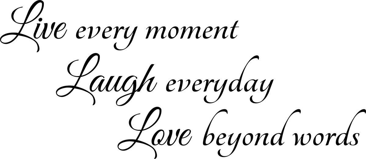 Vinyl Decal Live Every Moment Laugh Everyday Love Beyond Words Wall Decal Sticker Mural Home Decor