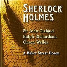 Sherlock Holmes: A Baker Street Dozen (Dramatized) Performance by Arthur Conan Doyle Narrated by John Gielgud, Ralph Richardson, Orson Welles
