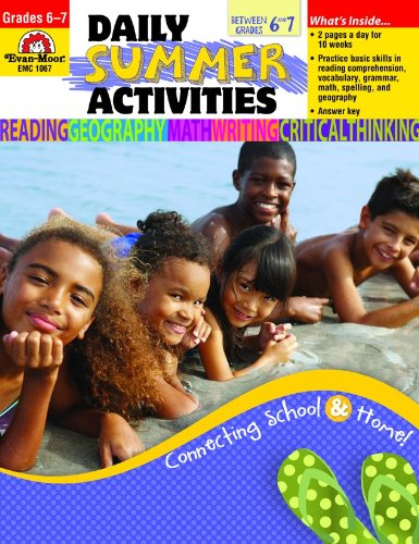 Evan-Moor Daily Summer Activities: Moving from 6th to 7th Grade Activity Book; Outside the Classroom Learning Supplement ()