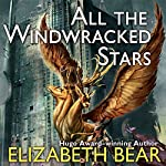 All the Windwracked Stars | Elizabeth Bear