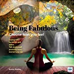 Choose How You Feel: Being Fabulous | Brenda Shankey