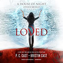 Loved: The House of Night Other World, Book 1 Audiobook by P. C. Cast, Kristin Cast Narrated by Caitlin Davies