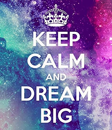 KEEP CALM AND DREAM BIG POSTER WALLPAPER ON FINE ART PAPER