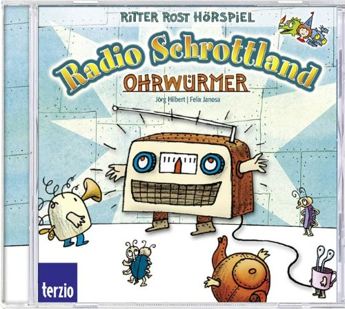 Ritter Rost präsentiert Radio Schrottland: Ohrwürmer. Hörspiel