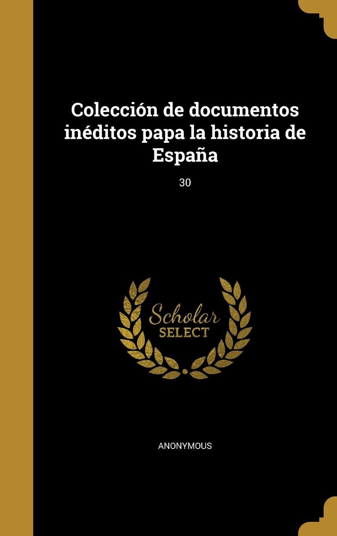 Download Coleccion de Documentos Ineditos Papa La Historia de Espana; 30 (Spanish Edition) pdf epub
