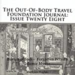 The Out-of-Body Travel Foundation Journal: Issue Twenty Eight, Bustan of Sadi - Forgotten Persian Islamic Mystic | Marilynn Hughes