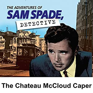Sam Spade: The Chateau McCloud Caper Radio/TV Program
