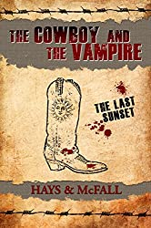 The Cowboy and the Vampire: The Last Sunset (The Cowboy and the Vampire Collection Book 4)