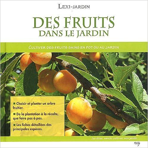 En ligne téléchargement gratuit Des fruits dans le jardin : Cultiver des fruits sains en pot ou au jardin pdf, epub