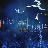 : Michael Buble Meets Madison Square Garden