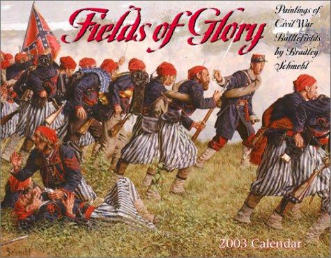 Wars 2003 Wall Calendar - Fields of Glory 2003 Calendar: Paintings of Civil War Battlefields