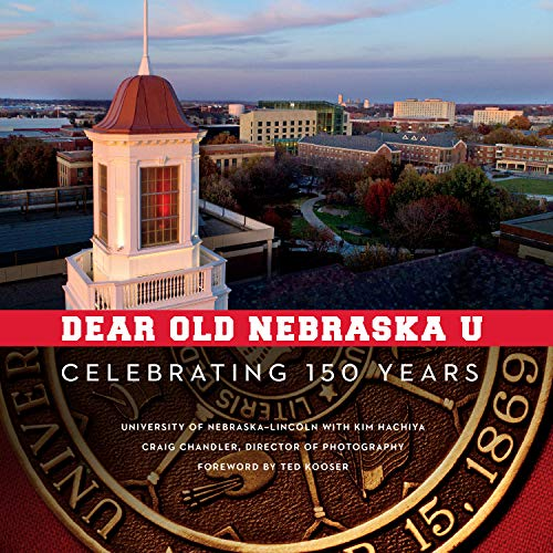 Dear Old Nebraska U: Celebrating 150 Years (Athletics Cornhuskers Nebraska)