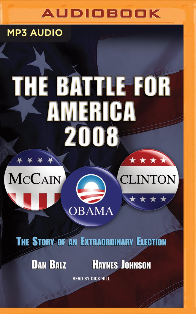 The Battle for America, 2008: The Story of an Extraordinary Election PDF