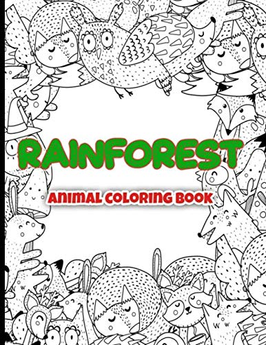 Rainforest Animal Coloring Book: A Wildlife Adult Colouring and Activity Book Featuring Amazing Forest Animals, Birds, Plants; With Animals Shaped Maze and Word Search Puzzles For Stress Relief