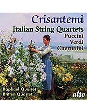 Crisantemi: Italian String Quaretes: Puccini: Cherubini: Verdi