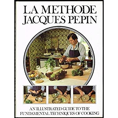 La Methode: An Illustrated Guide to the Fundamental Techniques of Cooking