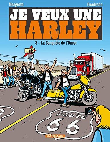 Je Veux Une Harley - Tome 3 - La Conquête De L'Ouest French Edition