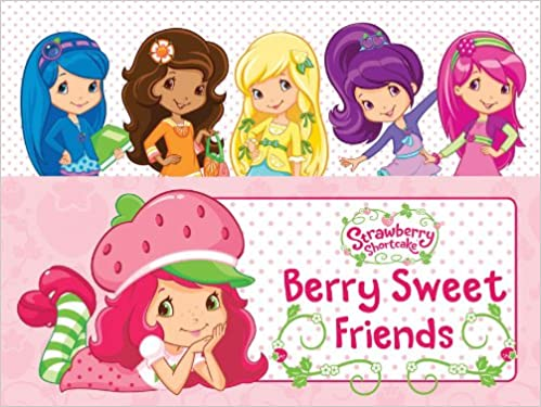 Berry Sweet Friends Strawberry Shortcake Grosset Dunlap