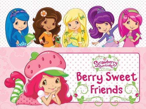 Berry Sweet Friends (Strawberry Shortcake) pdf