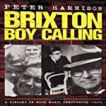 Peter Harrison: Brixton Boy Calling | Peter Harrison