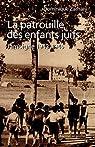 La patrouille des enfants juifs : Jamoigne 1943-1945 par Zachary
