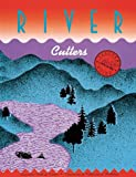 River Cutters, Sneider, Cary I. and Barrett, Katharine, 0912511672