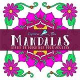Livre De Coloriage Pour Adultes: Mandala détente : Un cadeau unique à colorier avec des Mandalas simples pour débutants et hommes et femmes, ... et une art-thérapie colorée et antistress