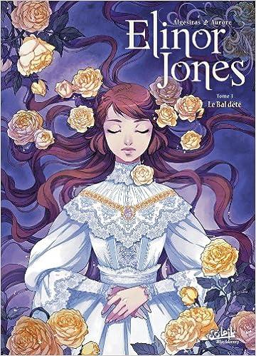 Amazon.com: Elinor Jones, Tome 3 : Le bal dété ...