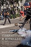 Ciberativismo e Noticiário - da mídia torpedista às redes sociais