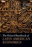 The Oxford Handbook of Latin American Economics, , 0198716133