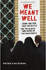 We Meant Well: How I Helped Lose the Battle for the Hearts and Minds of the Iraqi People (American Empire Project) Paperback