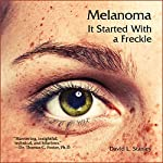 Melanoma: It Started with a Freckle | David L. Stanley