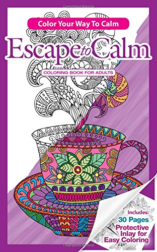 Escape To Calm Adult Coloring Book (Travel Size): Color Your Way To Calm pdf epub