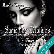 Guerre 1 (Samantha Watkins ou Les chroniques d'un quotidien extraordinaire 4.1) | Aurélie Venem