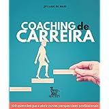 Coaching de carreira: 100 questões para abrir novas perspectivas profissionais