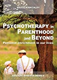 img - for Psychotherapy in parenthood and beyond Personal enrichment in our lives book / textbook / text book