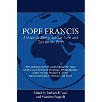 Pope Francis: A Voice for Mercy, Justice, Love, and Care for the Earth