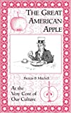 img - for The Great American Apple: At the Very Core of Our Culture book / textbook / text book